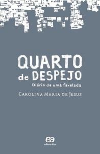 """""""Quarto de Despejo - Diário de uma favelada"""""""